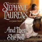And Then She Fell audiobook by Stephanie Laurens