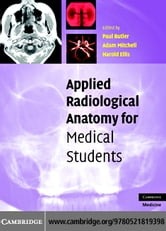 Applied Radiological Anatomy for Medical Students ebook by Butler,Paul