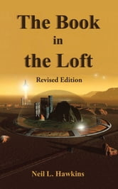 The Book in the Loft - Revised Edition ebook by Neil Hawkins