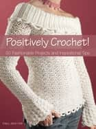 Positively Crochet! ebook by Mary Jane Hall