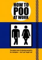 How to Poo at Work ebook by Mats, Enzo