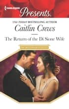 The Return of the Di Sione Wife ekitaplar by Caitlin Crews