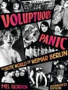 Voluptuous Panic ebook by Mel Gordon