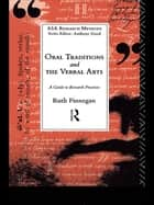 Oral Traditions and the Verbal Arts - A Guide to Research Practices ebook by Ruth Finnegan