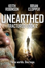 Unearthed - A Tale of Apparatum, #2 ebook by Keith Robinson,Brian Clopper