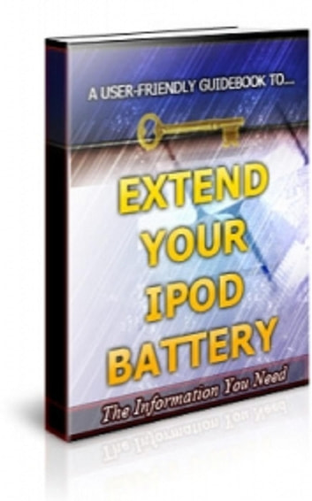 How To Extend Your Ipod Battery Life ebook by Jimmy  Cai