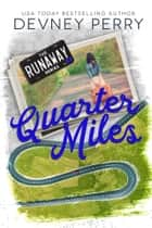Quarter Miles ebook by