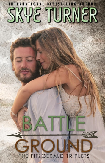 Battle Ground - The Fitzgerald Triplets, #1 ebook by Skye Turner