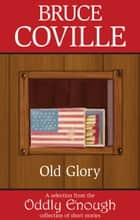 Old Glory ebook by Bruce Coville