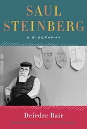 Saul Steinberg - A Biography ebook by Deirdre Bair