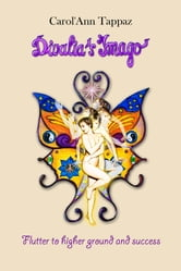 Divalia's Imago, Flutter to Higher Ground and Success ebook by Carol'Ann Tappaz