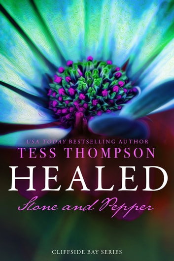 Healed: Stone and Pepper ebook by Tess Thompson