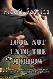 Look Not Unto The Morrow ebook by Robert Fantina