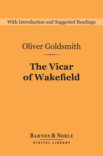 The Vicar of Wakefield (Barnes & Noble Digital Library) ebook by Oliver Goldsmith
