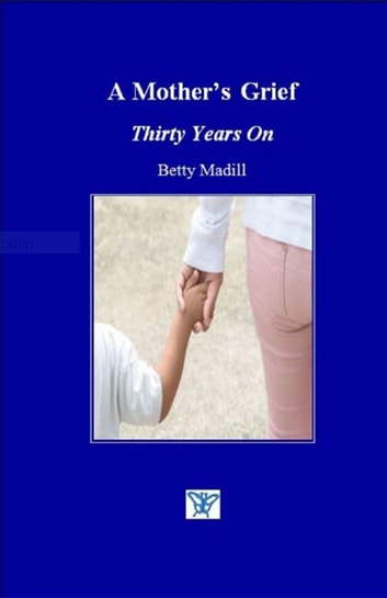A Mother's Grief - Thirty Years On ebook by Betty Madill