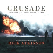 Crusade - The Untold Story of the Persian Gulf War audiobook by Rick Atkinson