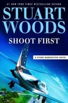 Shoot First ebook by Stuart Woods