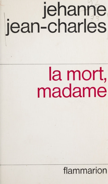 La mort, madame ebook by Jehanne Jean-Charles