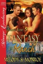 Fantasy Ranch ebook by Melody S. Monroe