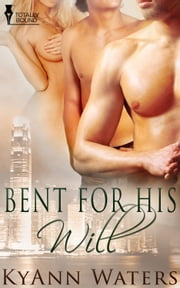 Bent For His Will ebook by KyAnn Waters