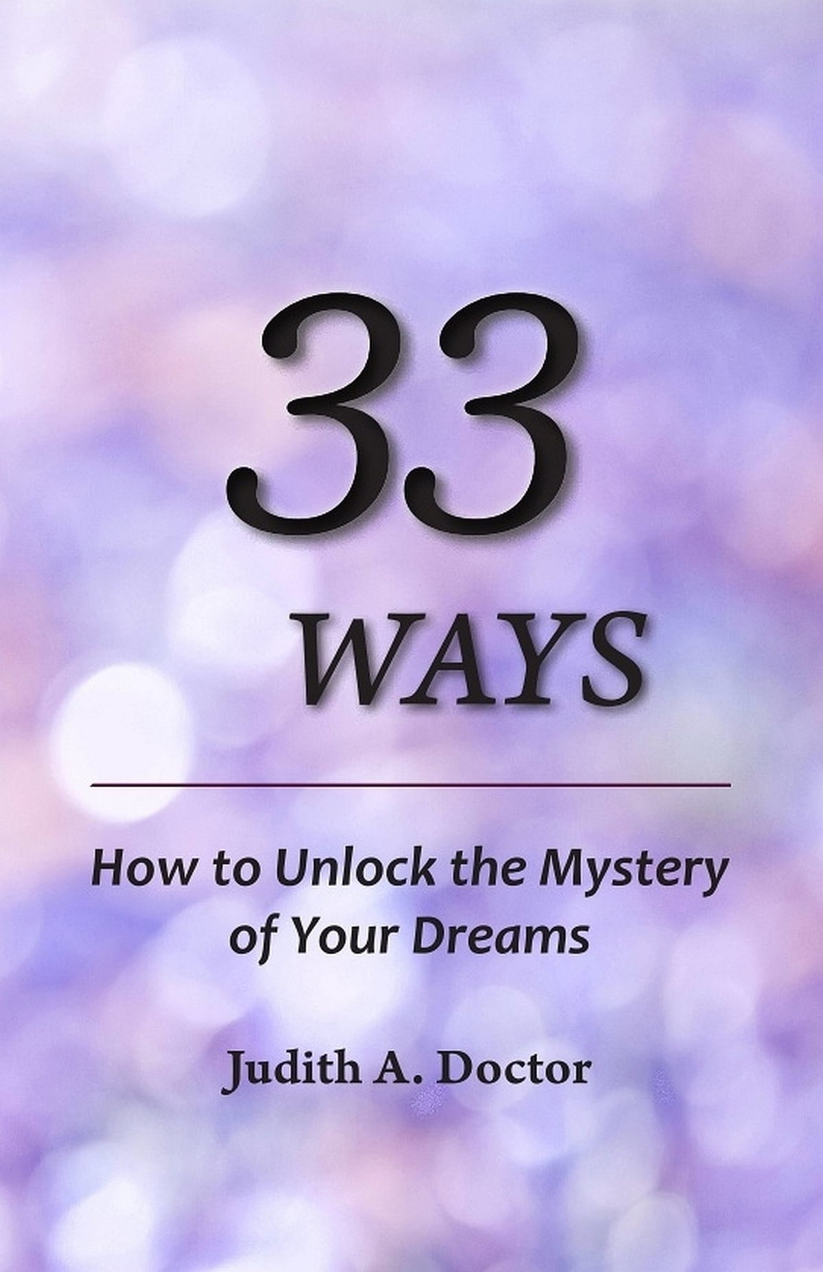 33 Ways: How to Unlock the Mystery of Your Dreams ebook by Judith Doctor -  Rakuten Kobo