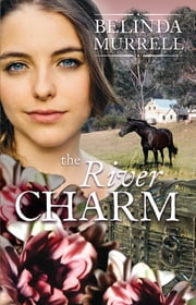 The River Charm ebook by Belinda Murrell