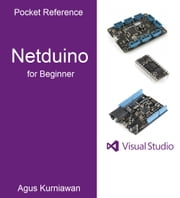 Pocket Reference: Netduino for Beginner ebook by Agus Kurniawan