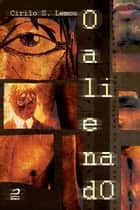 O Alienado ebook by Cirilo S. Lemos