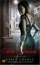 Claimed By Shadow ebook by Karen Chance