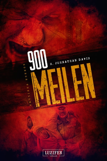 900 Meilen - Zombie-Thriller ebook by S. Johnathan Davis