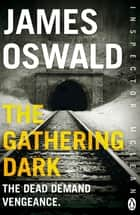 The Gathering Dark - New in the series, Inspector McLean 8 ebook by James Oswald