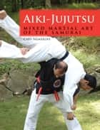 Aiki-Jujutsu ebook by Cary Nemeroff