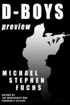 D-Boys Preview (sample content) ebook by Michael Stephen Fuchs