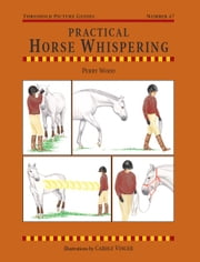 Practical Horse Whispering ebook by Perry Wood