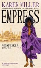 Empress - Godspeaker: Book One ebook by Karen Miller