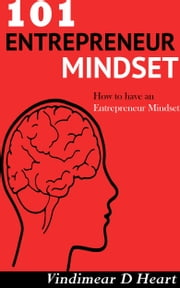 101 Entrepreneur Mindset ebook by Vindimear D Heart
