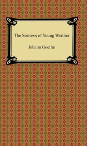The Sorrows of Young Werther ebook by Johann Goethe