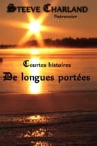 Courtes histoires de longues portees ebook by Steeve Charland