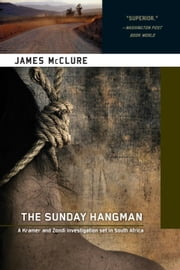 The Sunday Hangman - A Kramer and Zondi Investigation ebook by James McClure