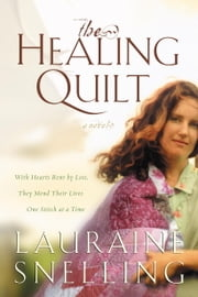 The Healing Quilt ebook by Lauraine Snelling