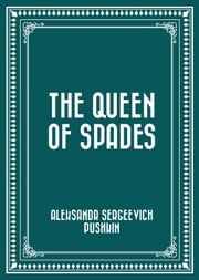 The Queen Of Spades ebook by Aleksandr Sergeevich Pushkin