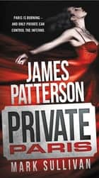 Private Paris ebook by James Patterson, Mark Sullivan