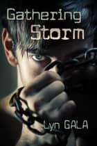 Gathering Storm ebook by Lyn Gala