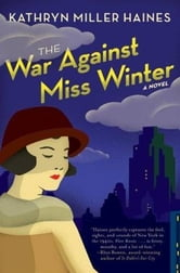 The War Against Miss Winter ebook by Kathryn Miller Haines