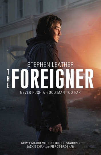 The Foreigner: the bestselling thriller now starring Jackie Chan - previously published as The Chinaman ebook by Stephen Leather