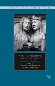 Writing Medieval Women's Lives ebook by C. Goldy,A. Livingstone
