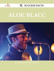 Aloe Blacc 71 Success Facts - Everything you need to know about Aloe Blacc ebook by Paul Hill