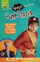 Hank Zipzer 11: The Curtain Went Up, My Trousers Fell Down ebook by Henry Winkler, Lin Oliver