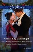 Unlaced By Candlelight/Not Just A Seduction/An Officer But No Gentleman/One Night With The Highlander/Running Into Temptation/How To ebook by Carole Mortimer, Bronwyn Scott, Ann Lethbridge,...