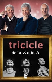 Tricicle de la Z a la A ebook by Tricicle